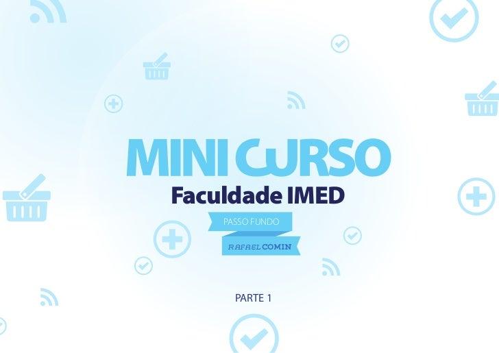 Faculdade IMED    PASSO FUNDO    RAFAEL COMIN      PARTE 1
