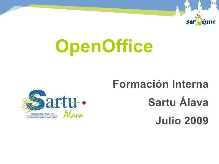 OpenOffice      Formación Interna            Sartu Álava              Julio 2009