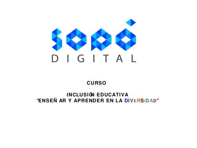 """CURSO INCLUSIÓN EDUCATIVA """"ENSEÑ AR Y APRENDER EN LA DIVERSIDAD"""""""