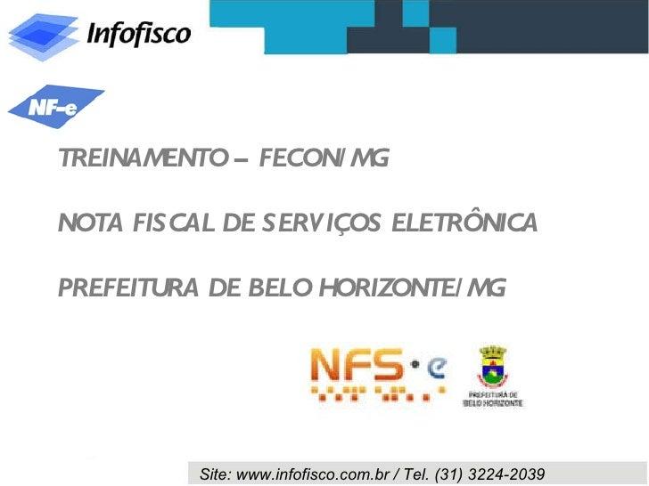 TREINAMENTO – FECON/MG NOTA FISCAL DE SERVIÇOS ELETRÔNICA PREFEITURA DE BELO HORIZONTE/MG