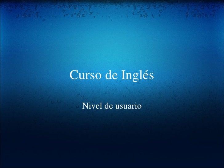 Curso de Inglés Nivel de usuario