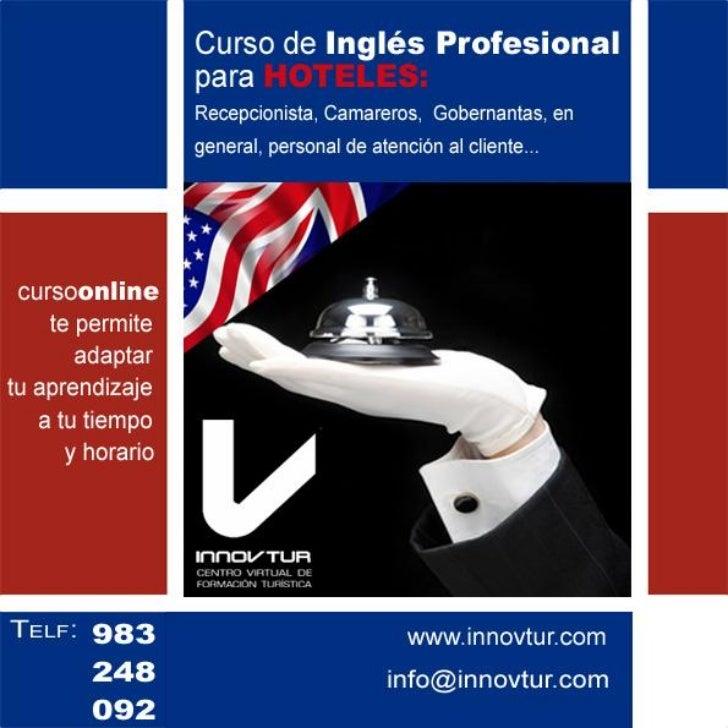 Curso: Ingles profesional para la Industria    de la Hotelería y la Hospitalidad              info@innovtur.com