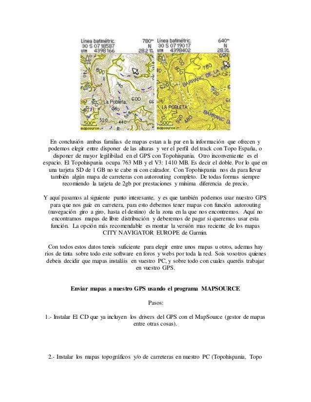 España v3.0, City Navigator Europe,….). Suelen llevar ficheros ejecutables de instalación para facilitar el trabajo. 3.- A...