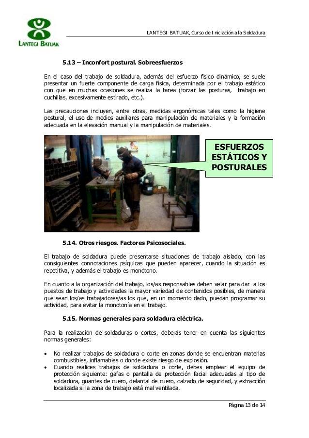 LANTEGI BATUAK, Curso de Iniciación a la Soldadura Página 13 de 14 5.13 – Inconfort postural. Sobreesfuerzos En el caso de...