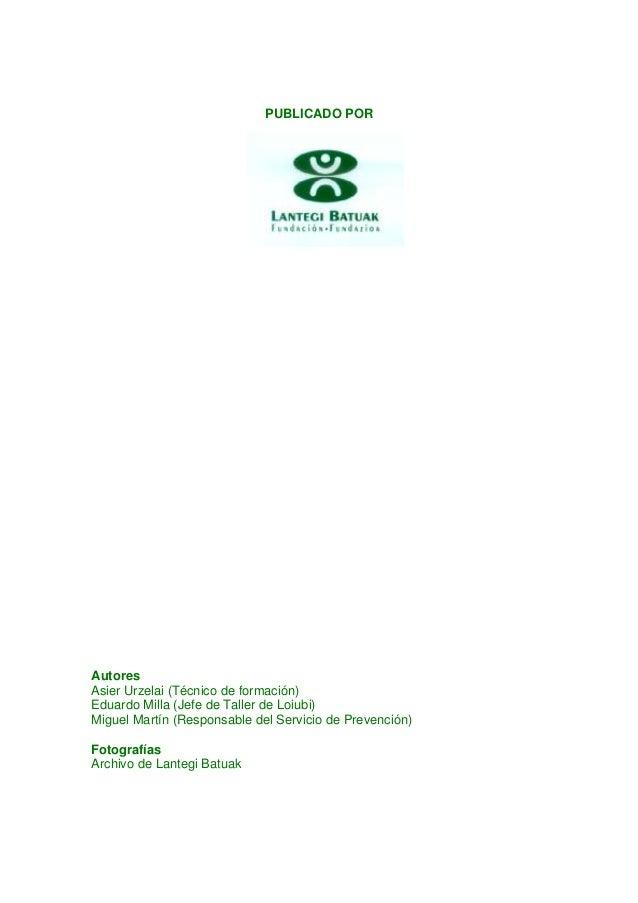 PUBLICADO POR Autores Asier Urzelai (Técnico de formación) Eduardo Milla (Jefe de Taller de Loiubi) Miguel Martín (Respons...