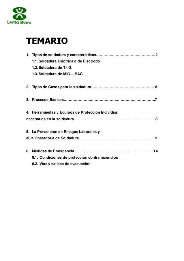 TEMARIO 1. Tipos de soldadura y características…………………………………………2 1.1.Soldadura Eléctrica o de Electrodo 1.2.Soldadura de T...