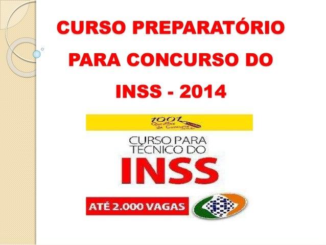 CURSO PREPARATÓRIO  PARA CONCURSO DO  INSS - 2014
