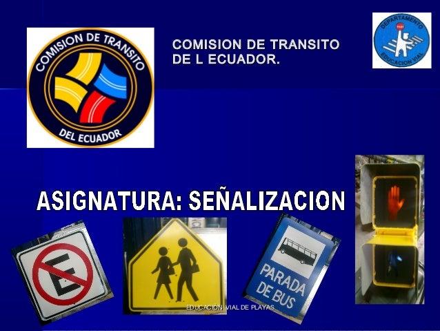 COMISION DE TRANSITODE L ECUADOR. EDUCACIÒN VIAL DE PLAYAS