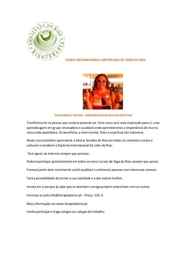 CURSO INTERNACIONAL CERTIFICADO DE LÍDER DE RISO COM SABRINA TACCONI – EMBAIXADORA DO RISO EM PORTUGAL Transforma-te na pe...
