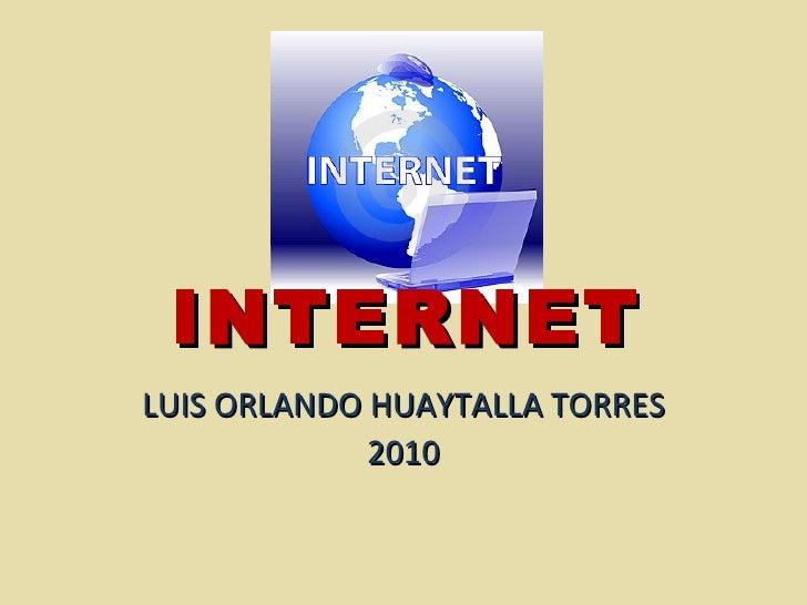 INTERNET   LUIS ORLANDO HUAYTALLA TORRES 2010