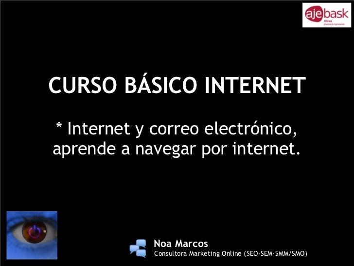 CURSO BÁSICO INTERNET* Internet y correo electrónico,aprende a navegar por internet.             !         !             !...