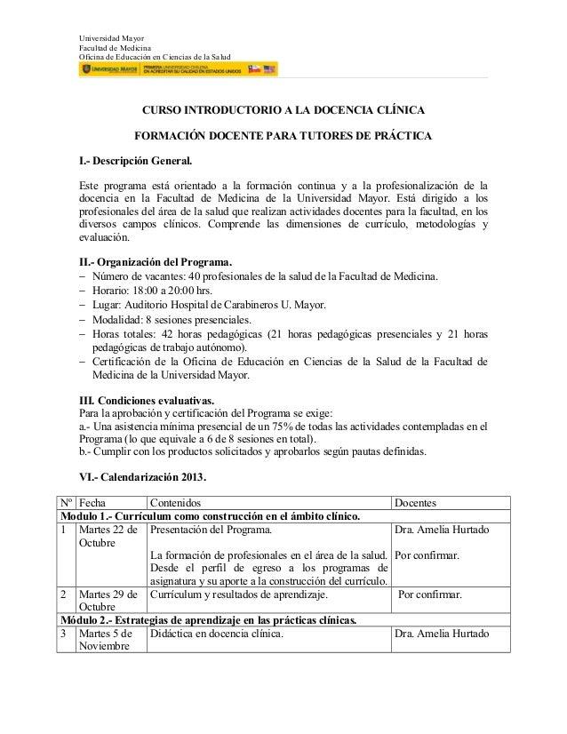 Universidad Mayor Facultad de Medicina Oficina de Educación en Ciencias de la Salud CURSO INTRODUCTORIO A LA DOCENCIA CLÍN...
