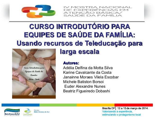 Brasília DF│ 12 a 15 de março de 2014. Valorizando a experiência, estimulando o protagonismo local Brasília DF│ 12 a 15 de...