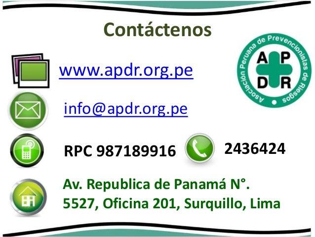 Contáctenos  www.apdr.org.pe  info@apdr.org.pe  RPC 987189916 2436424  Av. Republica de Panamá N°.  5527, Oficina 201, Sur...