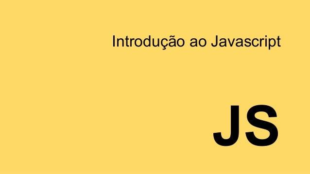 JS Introdução ao Javascript