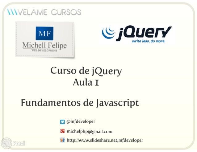Curso jQuery Velame - Aula 1 - Fundamentos de Javascript
