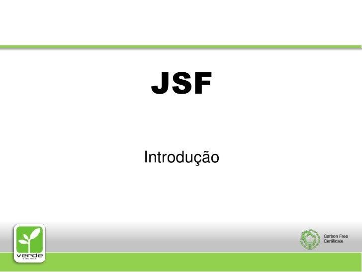 JSF<br />Introdução<br />