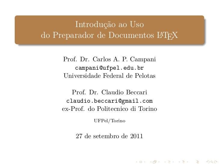 Introdução ao Usodo Preparador de Documentos LTEX                            A     Prof. Dr. Carlos A. P. Campani         ...