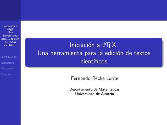 Iniciación a    L TEX.     A     Una herramientapara la edición  de textos  científicos                              A     ...