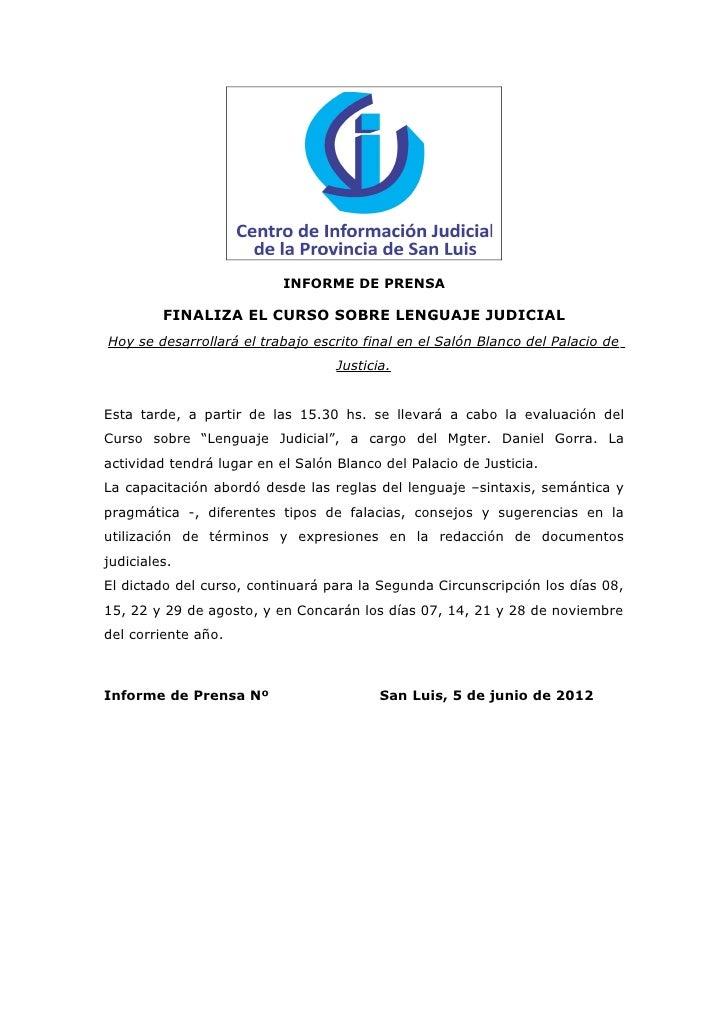 INFORME DE PRENSA         FINALIZA EL CURSO SOBRE LENGUAJE JUDICIALHoy se desarrollará el trabajo escrito final en el Saló...