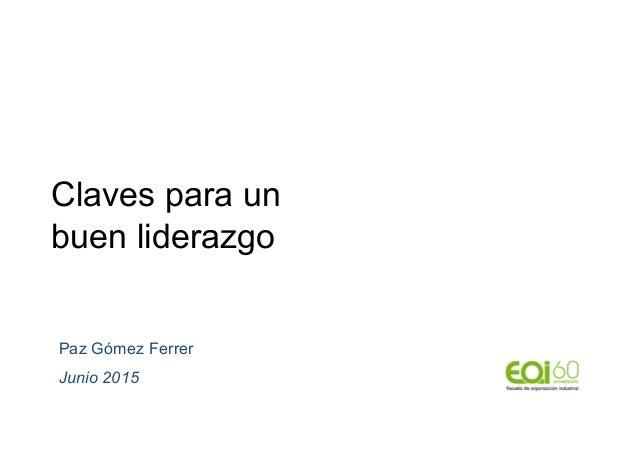 Claves para un buen liderazgo Paz Gómez Ferrer Junio 2015