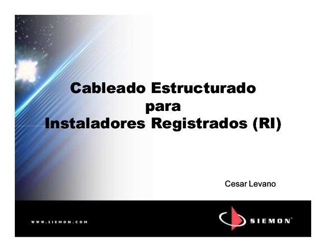 Cableado Estructurado para Instaladores Registrados (RI) Cableado Estructurado para Instaladores Registrados (RI)Instalado...