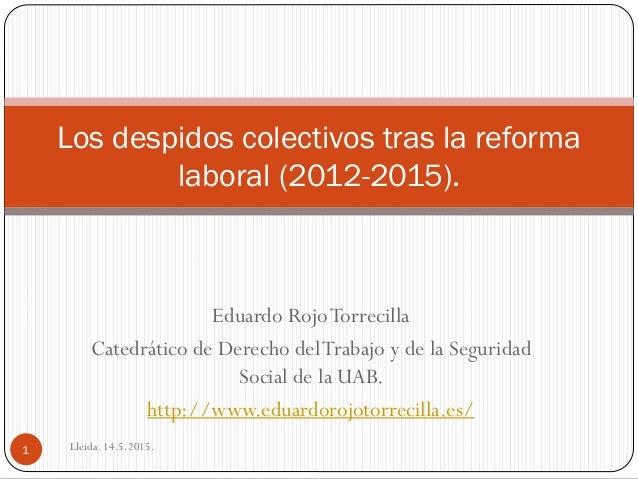 Eduardo RojoTorrecilla Catedrático de Derecho delTrabajo y de la Seguridad Social de la UAB. http://www.eduardorojotorreci...