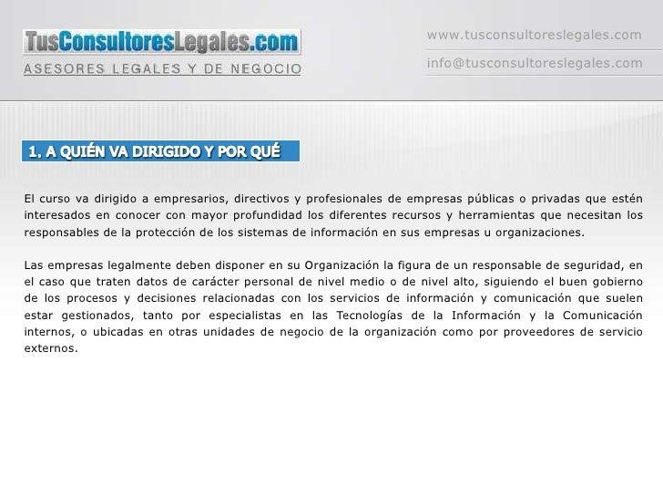 www.tusconsultoreslegales.com<br />info@tusconsultoreslegales.com<br />1. A QUIÉN VA DIRIGIDO Y POR QUÉ<br />El curso va d...