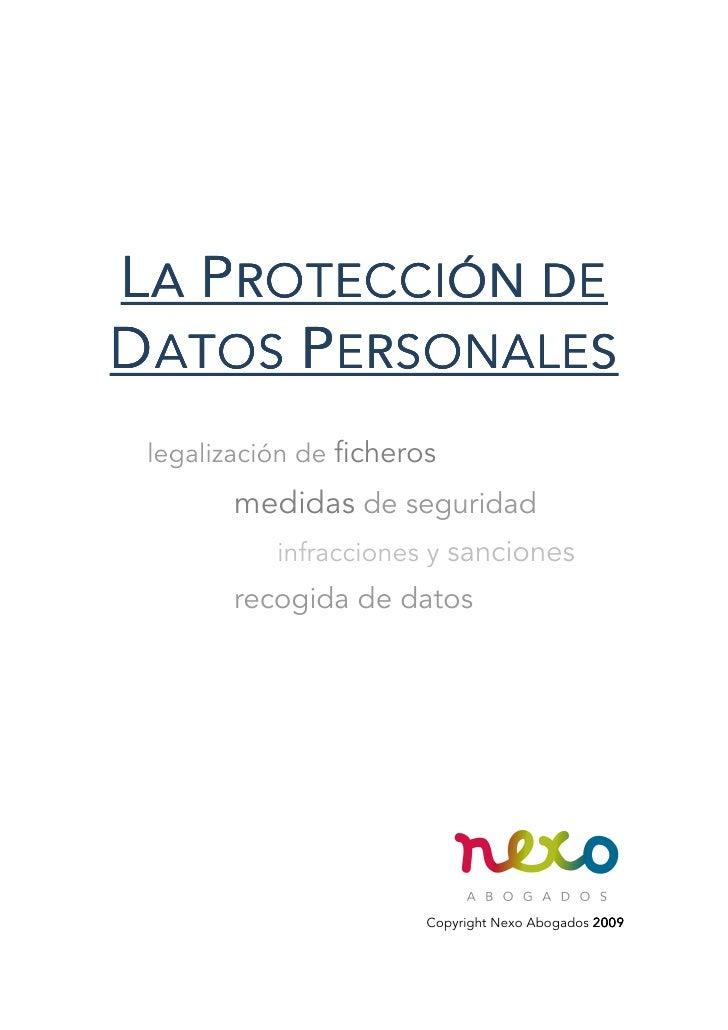 L A P ROTECCIÓN DE D ATOS P ERSONALES  legalización de ficheros         medidas de seguridad            infracciones y san...
