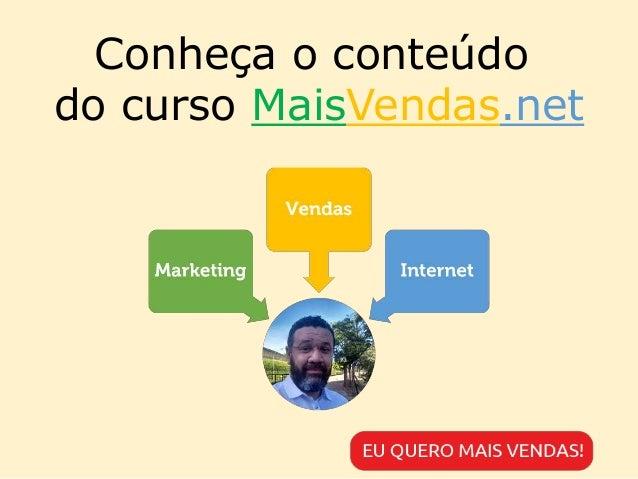 Conheça o conteúdo do curso MaisVendas.net