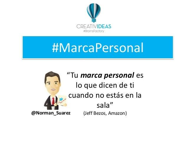 """#MarcaPersonal @Norman_Suarez """"Tu marca personal es lo que dicen de ti cuando no estás en la sala"""" (Jeff Bezos, Amazon)"""