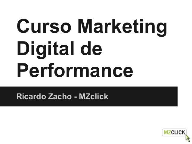Curso Marketing Digital de Performance Ricardo Zacho - MZclick