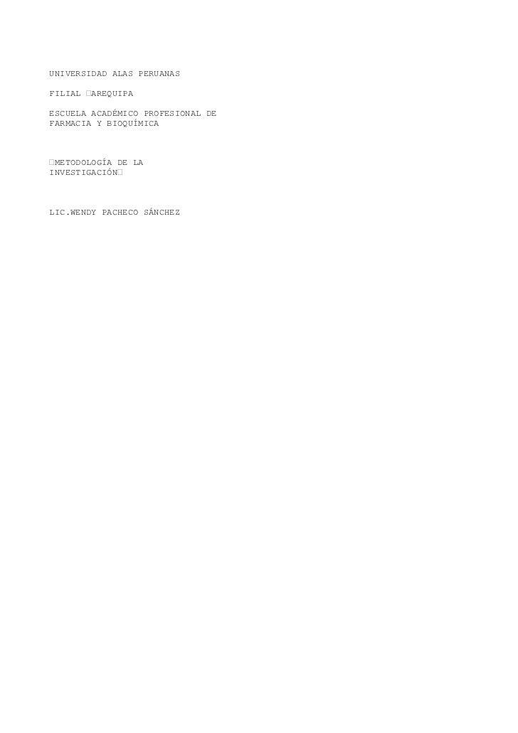 UNIVERSIDAD ALAS PERUANASFILIAL –AREQUIPAESCUELA ACADÉMICO PROFESIONAL DEFARMACIA Y BIOQUÍMICA–METODOLOGÍA DE LAINVESTIGAC...