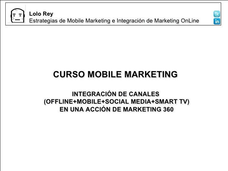 Propuesta MMK ClusterLolo Rey                                           Audiovisual de GaliciaEstrategias de Mobile Market...
