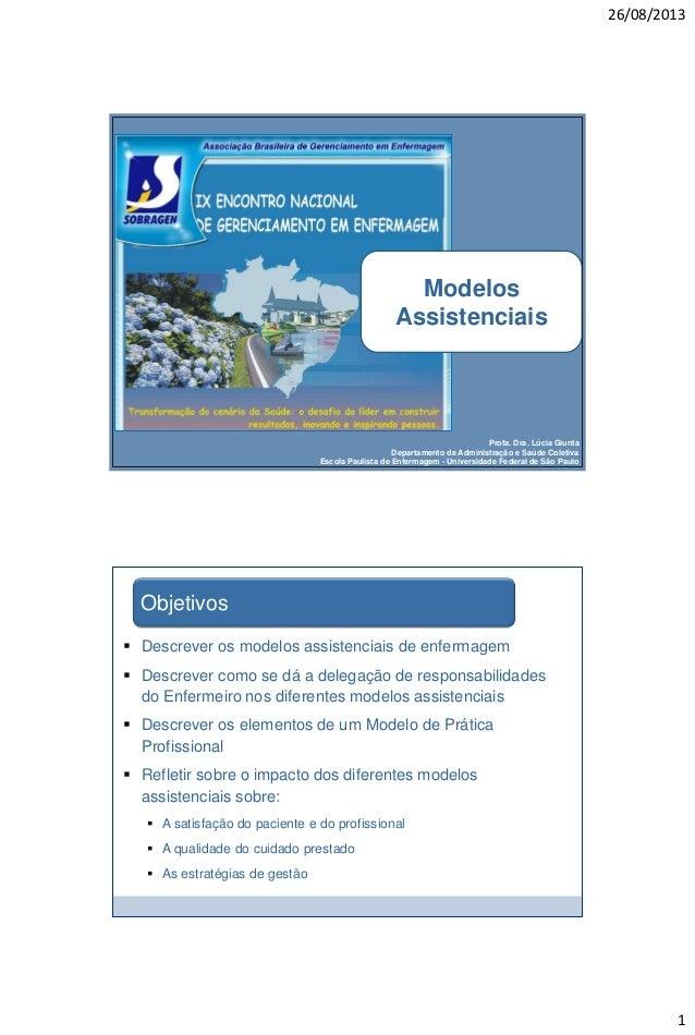 26/08/2013  Modelos Assistenciais  Profa. Dra. Lúcia Giunta Departamento de Administração e Saúde Coletiva Escola Paulista...