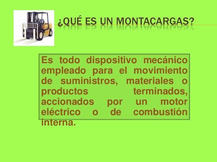 La Asociación Industrial de Montacargas              Clasifico éstos en 7 tipos:Clase I       Clase II      Clase III     ...