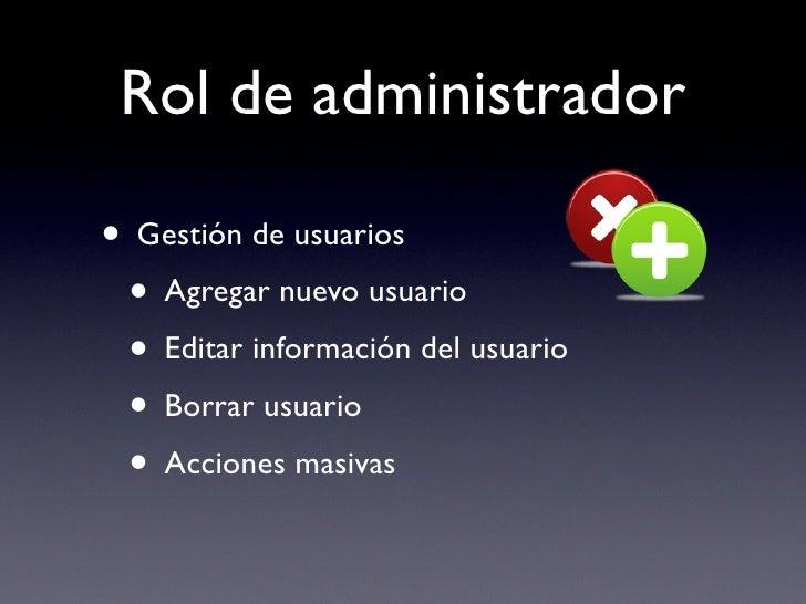 Rol de administrador  • Gestión de usuarios  • Agregar nuevo usuario  • Editar información del usuario  • Borrar usuario  ...