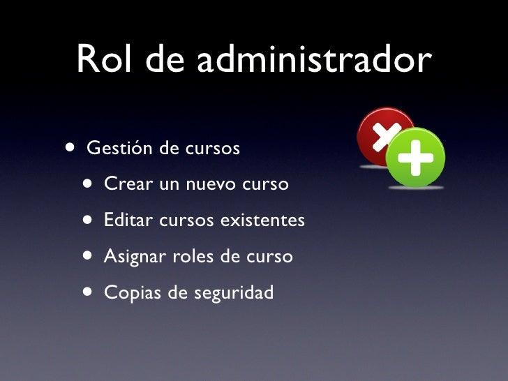 Rol de administrador  • Gestión de cursos  • Crear un nuevo curso  • Editar cursos existentes  • Asignar roles de curso  •...
