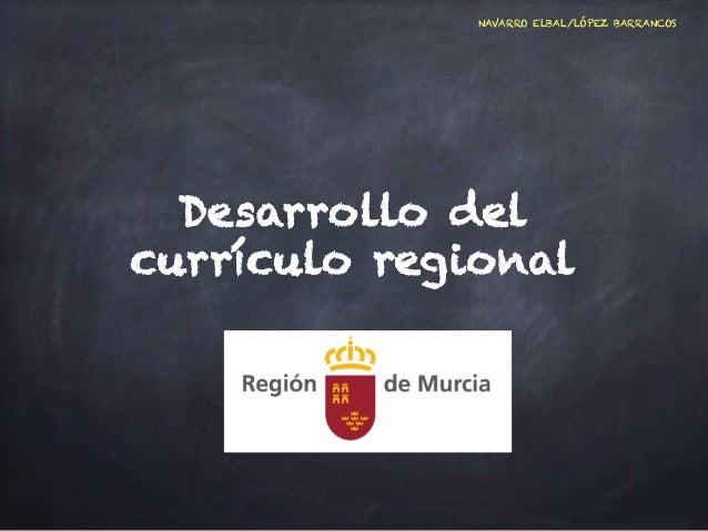 NAVARRO ELBAL/LÓPEZ BARRANCOS  Desarrollo del  currículo regional
