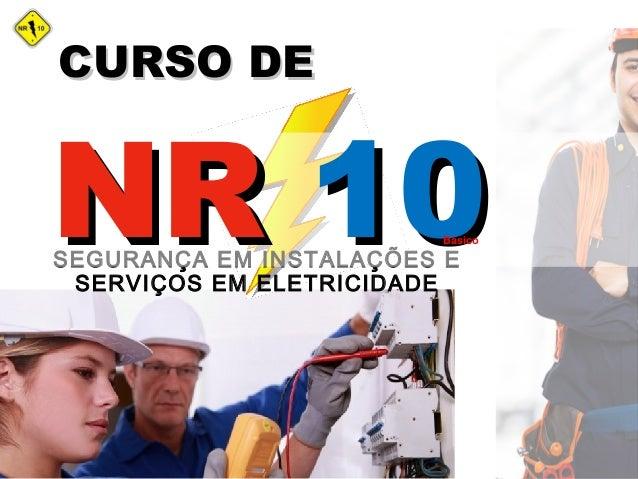SEGURANÇA EM INSTALAÇÕES E SERVIÇOS EM ELETRICIDADE NRNR 1010 CURSO DECURSO DE Básico