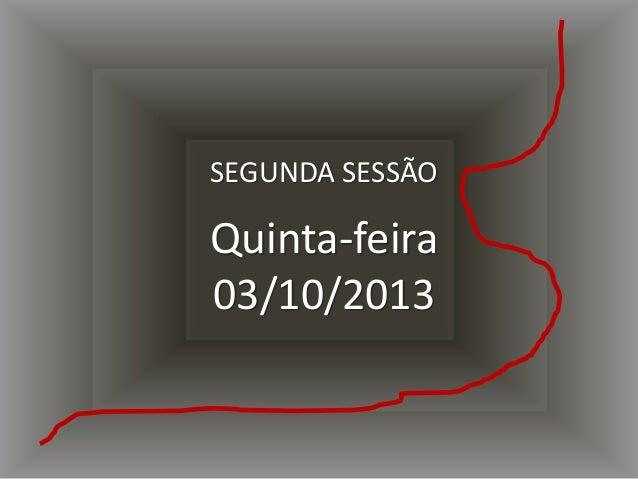 • Por que redes de inovação em empresas não costumam dar certo SEGUNDA SESSÃO Quinta-feira 03/10/2013