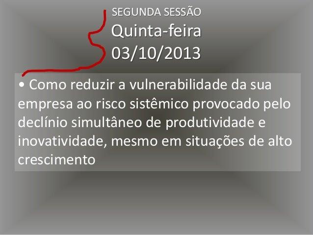 • Por que é inútil monitorar as redes sociais SEGUNDA SESSÃO Quinta-feira 03/10/2013