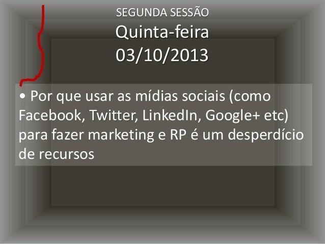 • Por que adotar uma plataforma de rede proprietária não resolve o problema SEGUNDA SESSÃO Quinta-feira 03/10/2013