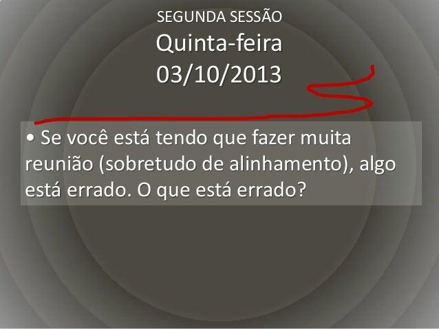 TERCEIRA SESSÃO Sexta-feira 04/10/2013