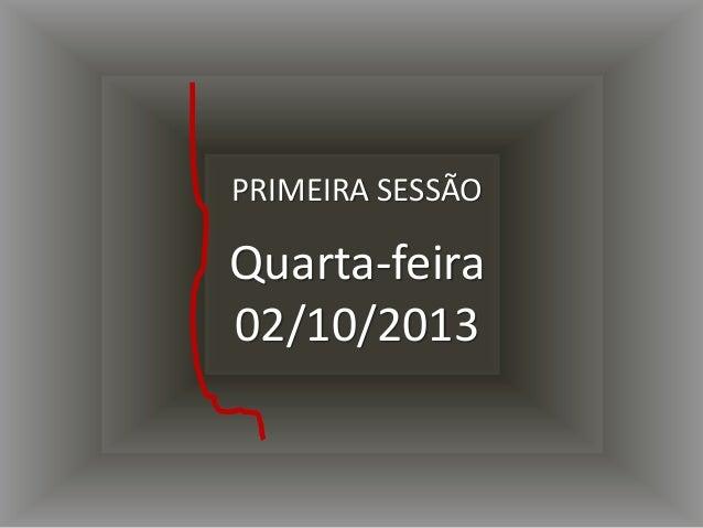 • Por que é inútil estruturar um departamento de inovação na sua empresa PRIMEIRA SESSÃO Quarta-feira 02/10/2013