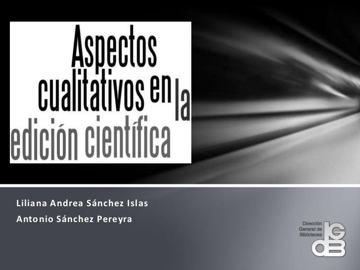 Liliana Andrea Sánchez Islas<br />Antonio Sánchez Pereyra<br />