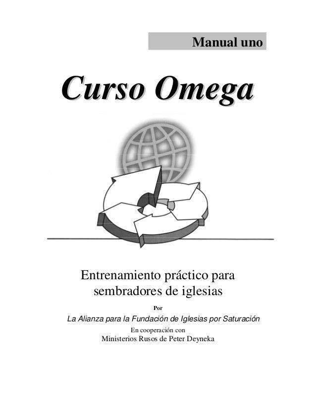 Manual uno  Curso Omega  Entrenamiento práctico para sembradores de iglesias Por  La Alianza para la Fundación de Iglesias...