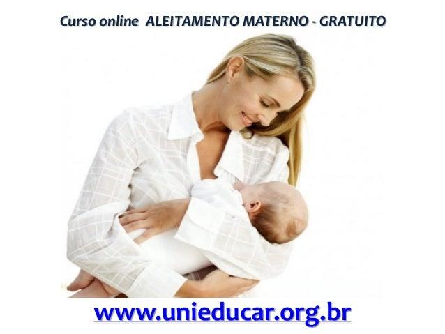 Curso online ALEITAMENTO MATERNO - GRATUITO  www.unieducar.org.br