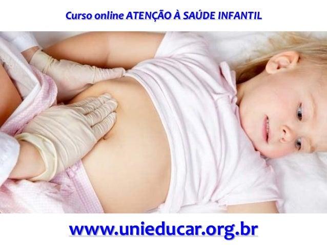 Curso online ATENÇÃO À SAÚDE INFANTIL www.unieducar.org.br