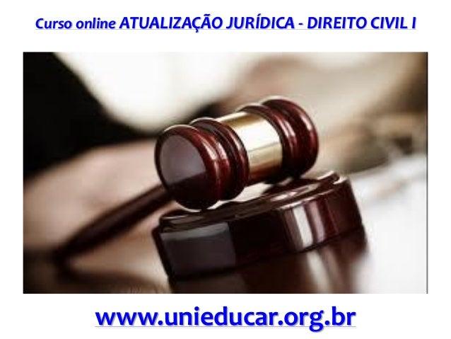 Curso online ATUALIZAÇÃO JURÍDICA - DIREITO CIVIL I  www.unieducar.org.br
